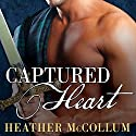 Captured Heart: Highland Hearts, Book 1 Audiobook by Heather McCollum Narrated by Michelle Ford