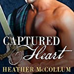 Captured Heart: Highland Hearts, Book 1 | Heather McCollum