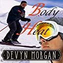Body Heat Audiobook by Devyn Morgan Narrated by Kevin Chandler