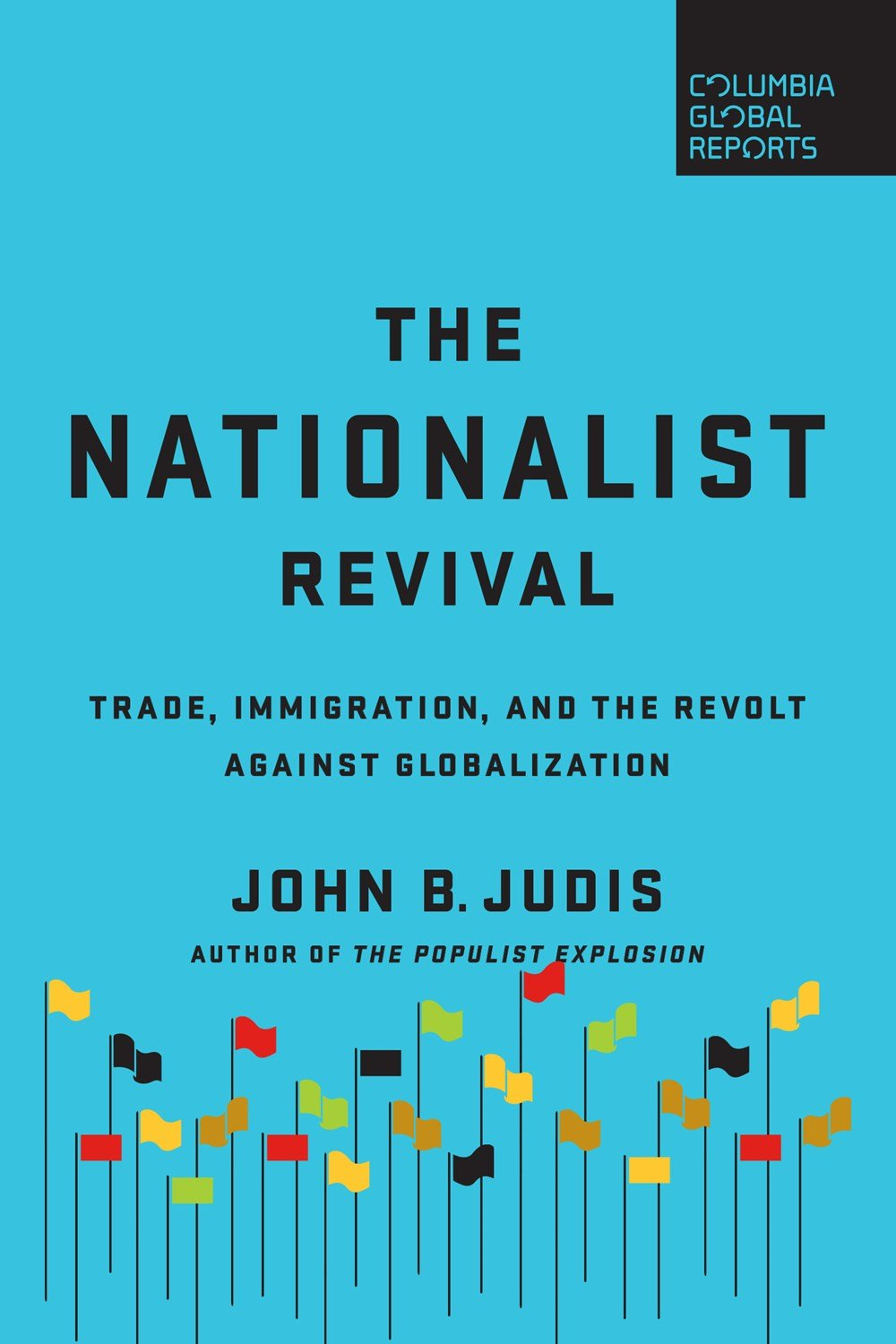 Image for The Nationalist Revival: Trade, Immigration, and the Revolt Against Globalization