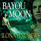 Bayou Moon: The Edge, Book 2 | Ilona Andrews