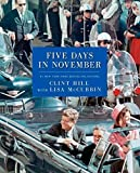 img - for Five Days in November by Hill, Clint, McCubbin, Lisa (November 19, 2013) Hardcover book / textbook / text book