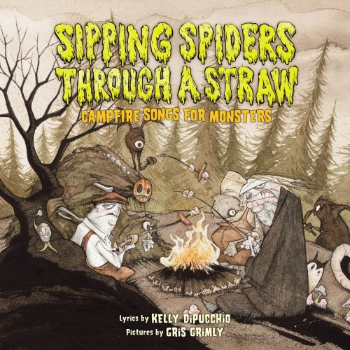 Sipping Spiders Through a Straw: Campfire Songs for -