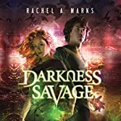 Darkness Savage: The Dark Cycle, Book 3 | Rachel A. Marks