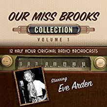 Our Miss Brooks, Collection 1 Radio/TV Program by  Black Eye Entertainment Narrated by  full cast
