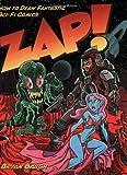 Zap!: How to Draw Fantastic Sci-Fi Comics