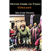 Notre-Dame de Paris (English): The Hunchback of Notre-Dame (English Edition)