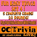 Fun Easy Trivia, Set 4: An OC Trivia LIVE! Game Book Audiobook by James Loram Narrated by James Loram