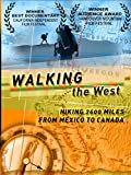Walking The West. Hiking 2600 miles from Mexico to Canada on the Pacific Crest Trail