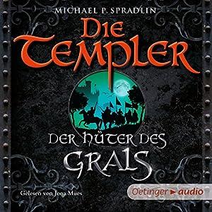 Der Hüter des Grals (Die Templer) Hörbuch