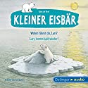 Wohin fährst du, Lars? / Lars, komm bald wieder! (Kleiner Eisbär) Hörbuch von Hans de Beer Gesprochen von: Sascha Icks