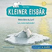 Wohin fährst du, Lars? / Lars, komm bald wieder! (Kleiner Eisbär)   Hans de Beer