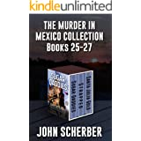 THE MURDER IN MEXICO COLLECTION BOOKS 25-27