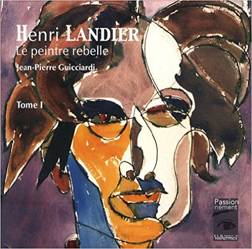 Livre Henri Landier, le peintre rebelle : Tome 1 pdf, epub ebook