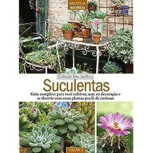 Suculentas - Volume 2. Coleção Seu Jardim