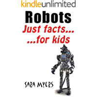 Robots : Just Facts For Kids (English Edition)