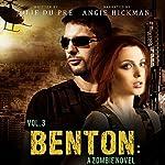 Benton, Volume Three: A Zombie Novel | Jolie du Pré