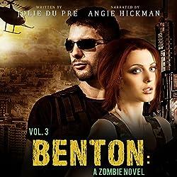 Benton, Volume Three: A Zombie Novel