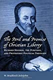 img - for The Peril and Promise of Christian Liberty: Richard Hooker, the Puritans, and Protestant Political Theology (Emory University Studies in Law and Religion) book / textbook / text book