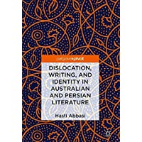 Dislocation, Writing, and Identity in Australian and Persian Literature