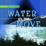 Water on the Move, Suzanne Slade, 1404234926