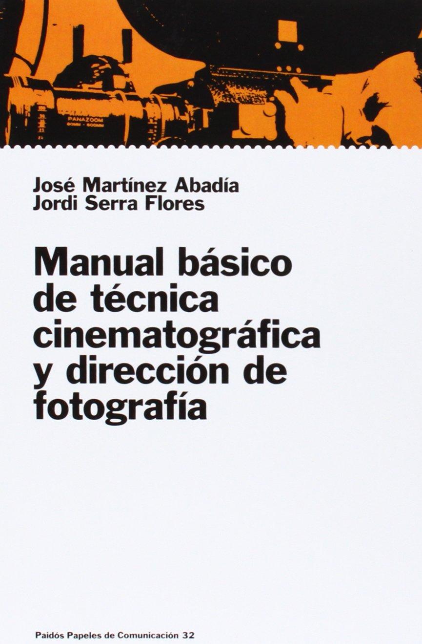 Manual básico de técnica cinematográfica y dirección de fotografía  Comunicación: Amazon.es: José Martínez, Jordi Serra: Libros