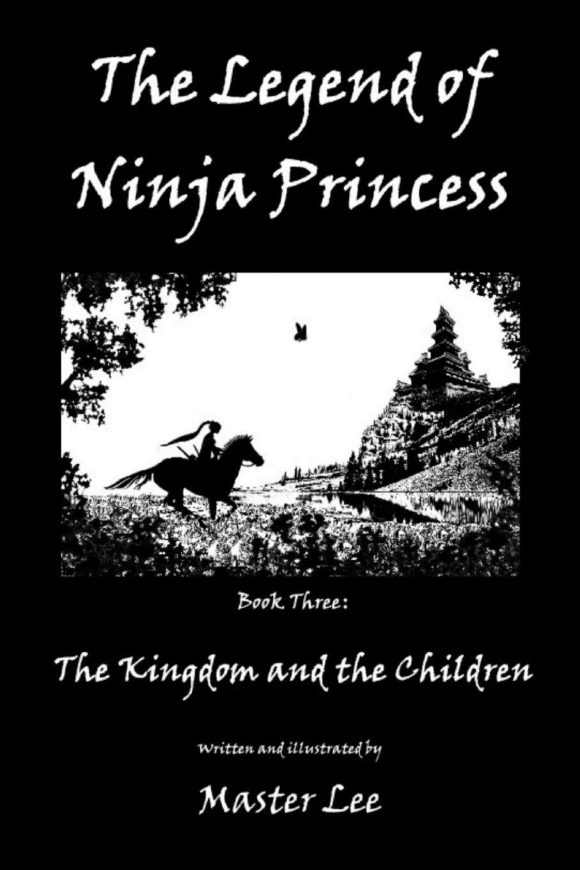 The Legend of Ninja Princess: The Kingdom and the Children ...