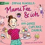 Der große Cupcake-Zauber (Die Mami Fee & ich-Reihe 1)