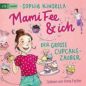 Der große Cupcake-Zauber (Die Mami Fee & ich-Reihe 1) Hörbuch