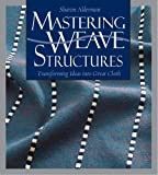 img - for Mastering Weave Structures by Sharon Alderman (2009-04-01) book / textbook / text book