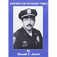 Judicious Use of Deadly Force