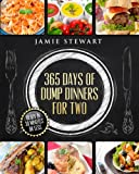 365 Days of Dump Dinners for Two: Ready in 30 Minutes or Less...