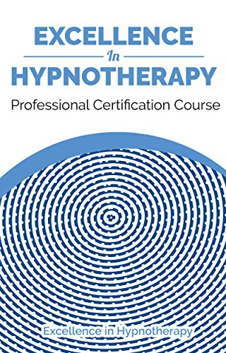 Excellence in Hypnotherapy: Professional Hypnotherapy Certification ...