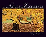 The Nature of Excellence Daily Inspirational Calendar, David Cottrell and Lee Colan, 0979800994
