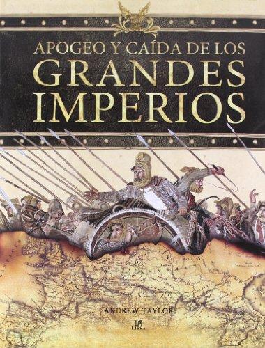 Apogeo y caida de los grandes imperios / The Rise and Fall of the Great Empires