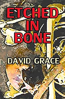 Etched In Bone by [David Grace]