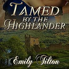 Tamed by the Highlander | Livre audio Auteur(s) : Emily Tilton Narrateur(s) : Peter B. Brooke