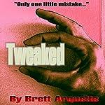 Tweaked | Brett Arquette