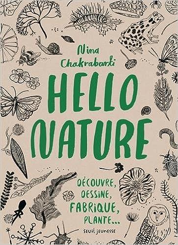 En ligne Hello nature : Découvre, dessine, fabrique, plante... epub pdf