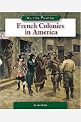 French Colonies in America (We the People) Library Binding
