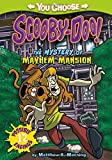 The Mystery of the Mayhem Mansion (You Choose Stories: Scooby-Doo)