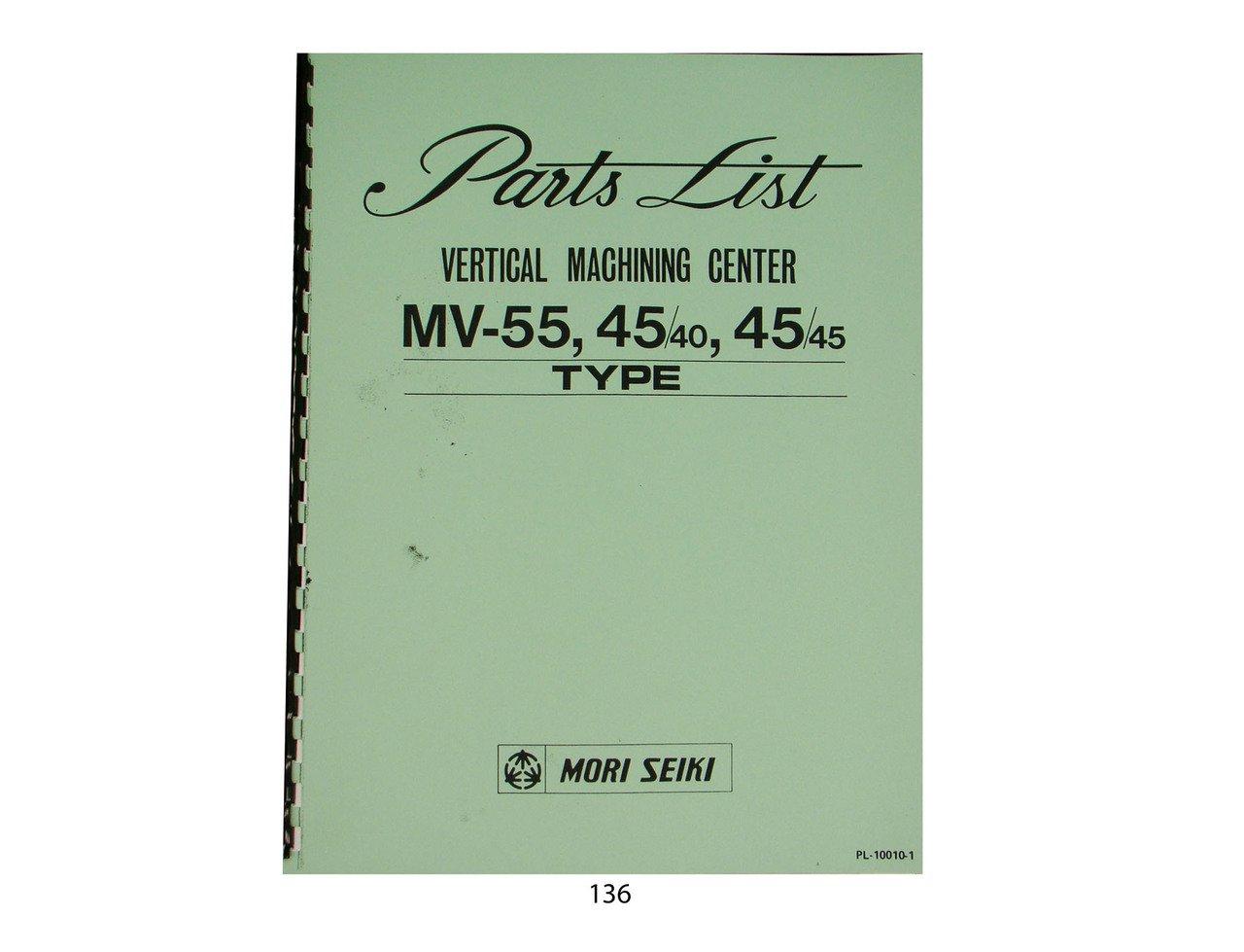Mori Seiki MV-55, 45/40, 45/45 Vertical Maching Center Parts List Manual: Mori  Seiki: Amazon.com: Books