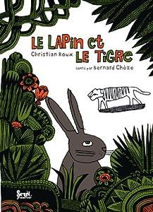 """Afficher """"Lapin et le tigre (Le)"""""""