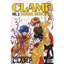 CLAMP SCHOOL DETECTIVES T.01