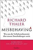 Misbehaving: Was uns die Verhaltensökonomik über unsere Entscheidungen verrät