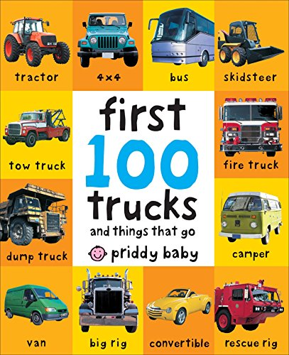 - First 100 Trucks: And Things That Go