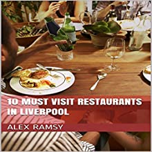 10 Must-Visit Restaurants in Liverpool Audiobook by Alex Ramsy Narrated by Tanya Brown