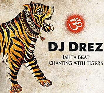 Jahta Beat: Chanting With Tigers