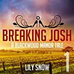Breaking Josh (Femdom Erotica) : Blackwood Manor Training Center | Lily Snow