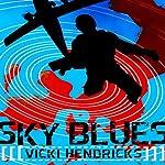 Sky Blues | Vicki Hendricks